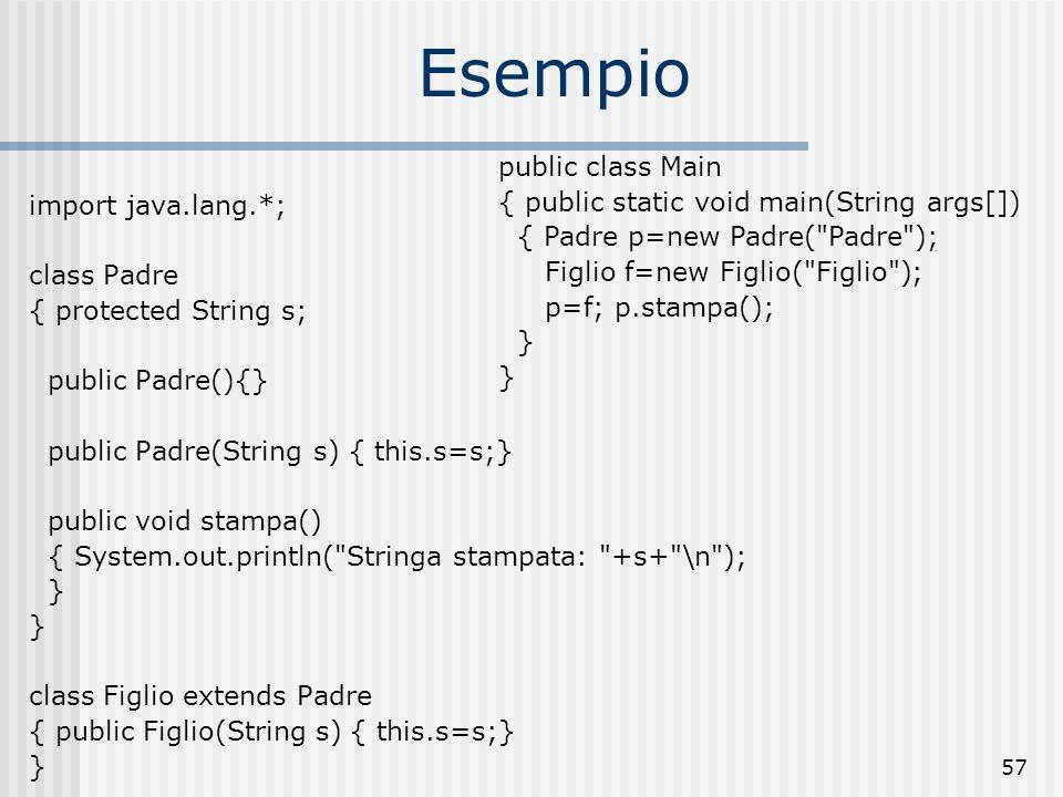 Esempio public class Main { public static void main(String args[])